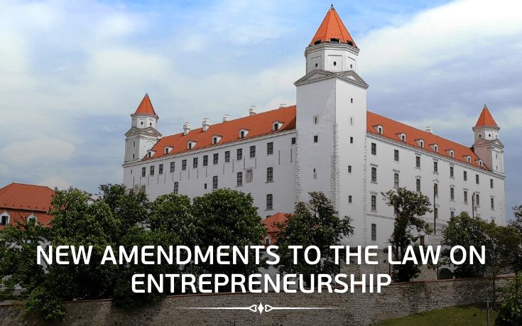 New amendments to the law on entrepreneurship in Slovakia