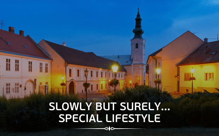 Slowly but surely .. A special way of life in Slovakia